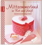 Rayher Buch: Mittsommerland in Rot und Weiß, Nur in deutscher Sprache,